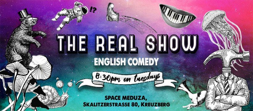 Real Show - English Comedy in Kreuzberg